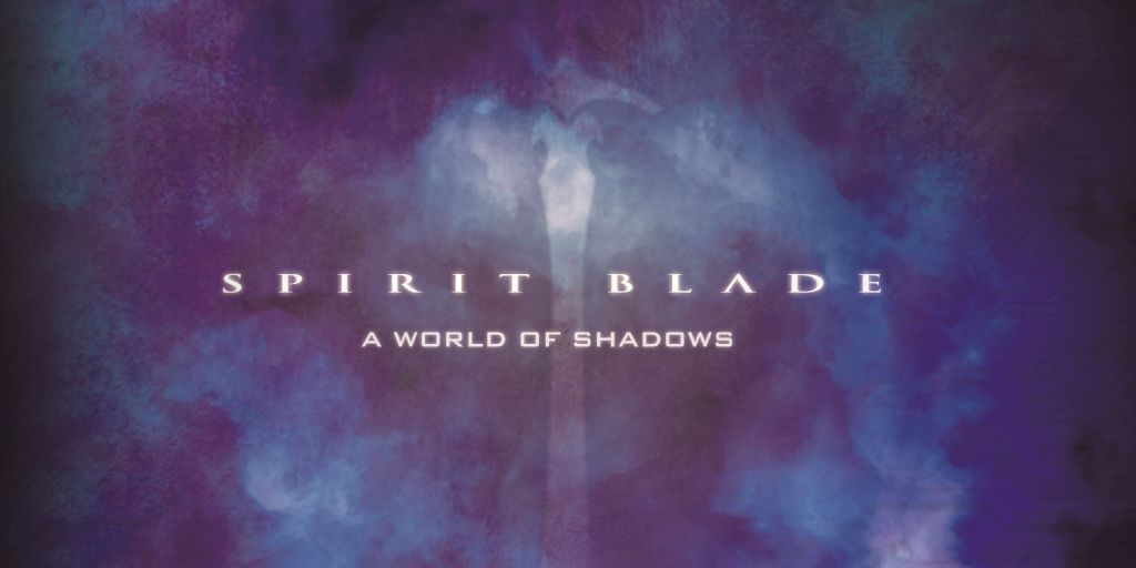 Spirit Blade: A World of Shadows