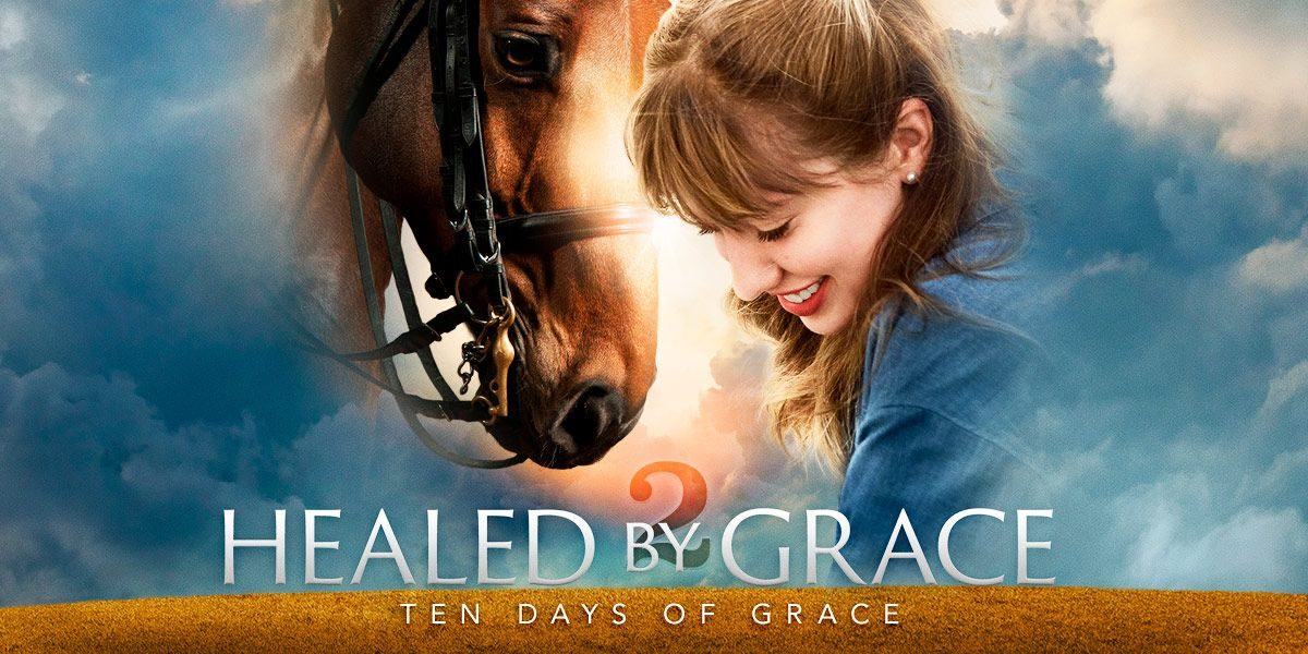 Healed By Grace 2: Ten Days of Grace — A Movie Review