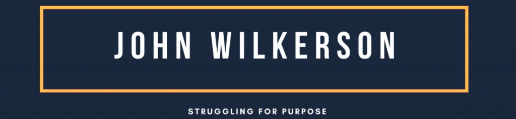 John Wilkerson - Struggling for Purpose