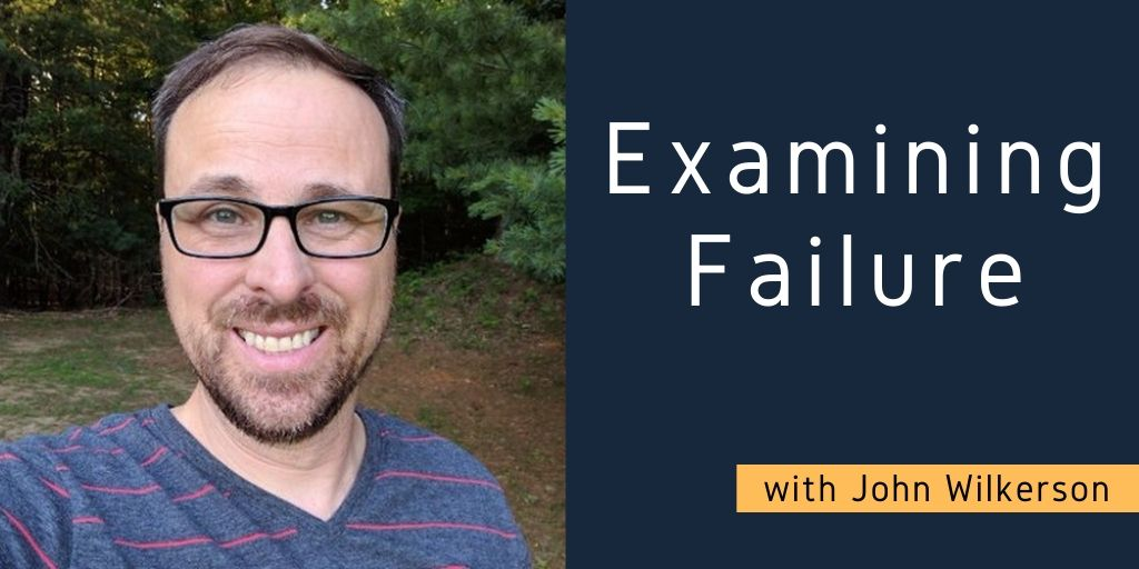 Examining Failure with John Wilkerson