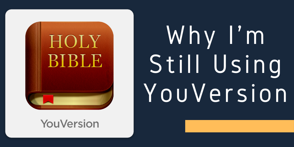 Why I'm Still Using YouVersion [STR4P30]