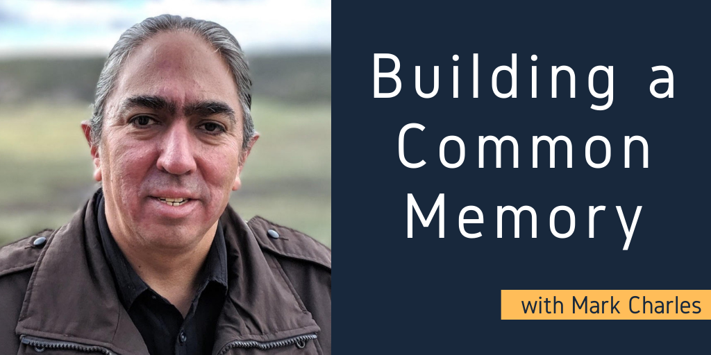 Building a Common Memory with Mark Charles